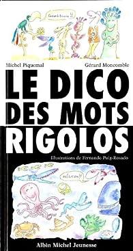 Le dico des mots rigolos par Gérard Moncomble