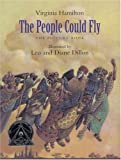 img - for The People Could Fly: The Picture Book (New York Times Best Illustrated Children's Books (Awards)) book / textbook / text book