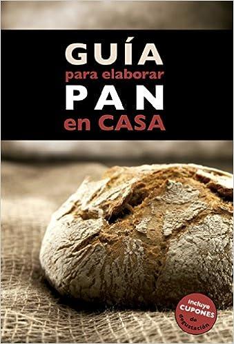 Guía para elaborar pan en casa (Claves para entender): Amazon.es ...