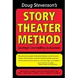 Doug Stevenson's Story Theatre Method: Strategic Story Telling in Business