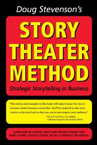 (Doug Stevenson's Story Theater Method - Strategic Storytelling in Business)