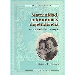 Maternidad: Autonomia Y Dependencia