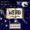 Weird: A Henry Ian Darling Oddity, Missive Two Audiobook by Julie Elizabeth Powell Narrated by Alan Weyman