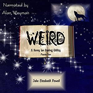 Weird: A Henry Ian Darling Oddity, Missive Two Audiobook
