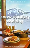 Snow Country Cooking, Diane R. Worthington, 0737020288