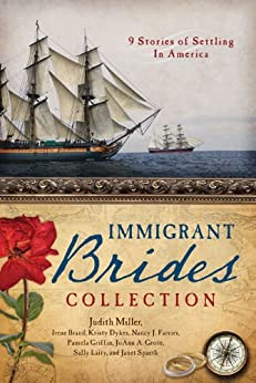 The Immigrant Brides Collection: 9 Stories Celebrate Settling in America by [Brand, Irene B., Dykes, Kristy, Farrier, Nancy J., Griffin, Pamela, Grote, JoAnn A., Laity, Sally, Miller, Judith Mccoy, Spaeth, Janet]