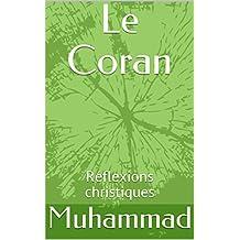 Le Coran: Réflexions christiques  (French Edition)