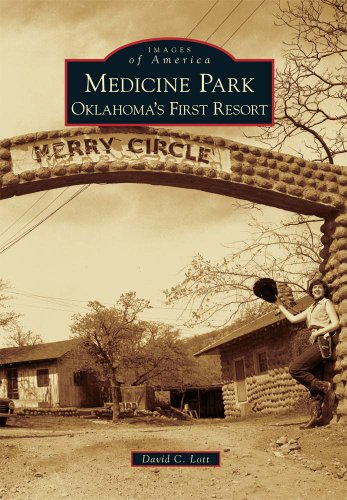 Medicine Park: Oklahoma's First Resort (Images of America)