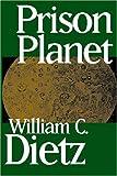 Prison Planet, William C. Dietz, 1585863262