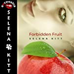 Forbidden Fruit | Selena Kitt