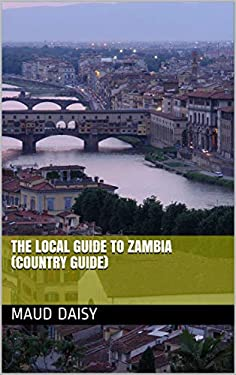 The Local Guide to Zambia (Country Guide) (English Edition)