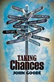 Taking Chances, John Goode, 162798058X