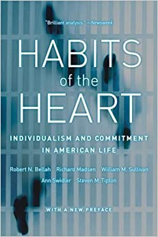 Book Habits of the Heart: Individualism and Commitment in American Life (Edition 3) by Bellah, Robert N., Madsen, Richard, Sullivan, William M., Ti [Paperback(2007£©]