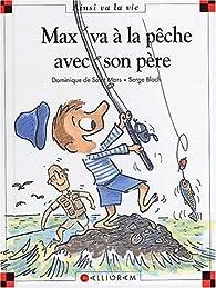 Max va à la pêche avec son père par Dominique de Saint-Mars