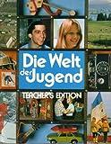 img - for Die Welt Der Jugend, German 2: Teacher's Edition book / textbook / text book