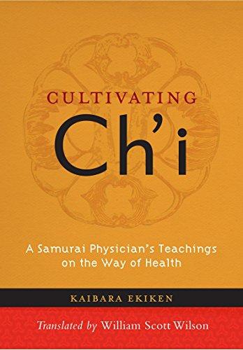 Cultivating Ch'i: A Samurai Physician's Teachings