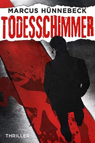 Todesschimmer: Thriller (German Edition) by [Hünnebeck, Marcus]