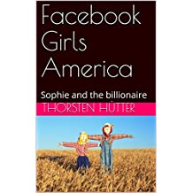 Facebook Girls America: Sophie and the billionaire