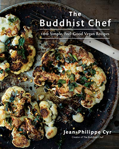 The Buddhist Chef: 100 Simple, Feel-Good Vegan Recipes by Jean-Philippe Cyr