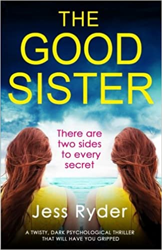 Amazon com: The Good Sister: A twisty, dark psychological thriller