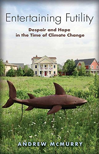 Entertaining Futility: Despair and Hope in the Time of Climate Change