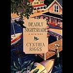Deadly Nightshade: A Martha's Vineyard Mystery   Cynthia Riggs