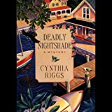 Front cover for the book Deadly Nightshade by Cynthia Riggs