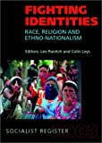 Fighting Identities : Race, Religion, and Nationalism, , 1583670858