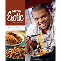 Everyday Exotic: The Cookbook: It's About Flavor