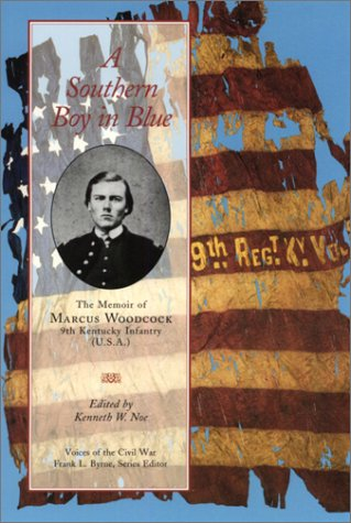 Read Online Southern Boy In Blue: Memoir Of Marcus Woodcock (Voices of the Civil War) pdf