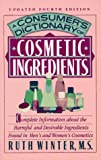 A Consumer's Dictionary of Cosmetic Ingredients, Ruth Winter, 0517881969