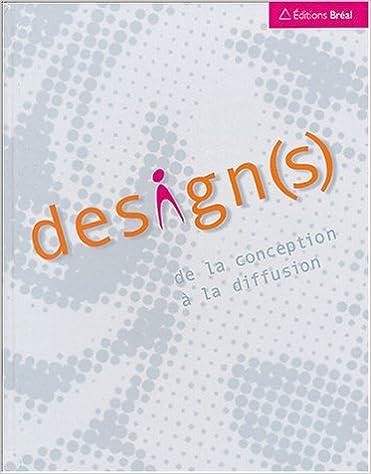 Livre gratuits en ligne Design(s) : De la conception à la diffusion pdf epub