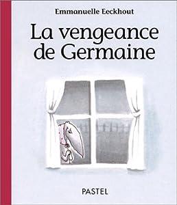 """Afficher """"La vengeance de Germaine"""""""