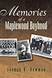 Memories of a Maplewood Boyhood, Joseph K. Newman, 1425743412