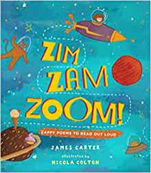 Zim Zam Zoom Zappy Poems To Read Out Loud Carter James Colton