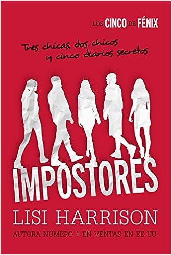 Impostores Literatura Juvenil A Partir De 12 Años - Narrativa Juvenil: Amazon.es: Lisi Harrison, Adolfo Muñoz García: Libros
