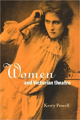 Women and Victorian Theatre by Kerry Powell (2007-02-12)