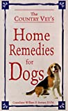 Country Vet's Book of Home Remedies for Dogs, William D. Fortney and Consumer Guide Editors, 0451195272