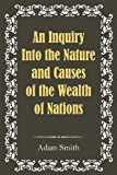 An Inquiry into the Nature and Causes of the Wealth of Nations, Adam Smith, 161382162X