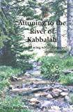 Attuning to the River of Kabbalah, Karen Kaufman Milstein, 189010938X