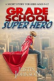 Books for Kids: Grade School Super Hero: Kids Adventure book, Kids Mystery book, Kids Fantasy book, Kids Short Stories, Kids Middle Grade book, Books For Kids Age 6-8, 8-10, 9-12