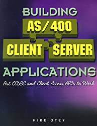 Building AS/400 Client Server Applications: Put ODBC and Client Access APIs to Work with CDROM