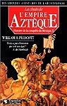 La Fabuleuse découverte de l'empire aztèque, histoire de la conquete du mexique 2 par Prescott