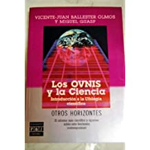 Los OVNIS y la ciencia: Introducción a la Ufología científica (Otros horizontes) (Spanish Edition)