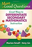 img - for More Good Questions: Great Ways to Differentiate Secondary Mathematics Instruction book / textbook / text book