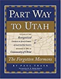Part Way to Utah; the Forgotten Mormons, Paul Trask, 0970716095