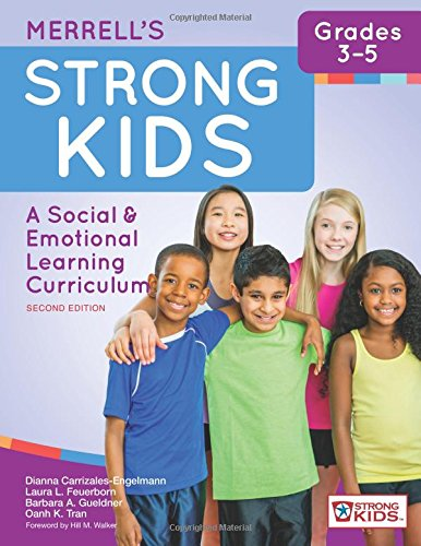 Merrell's Strong KidsGrades 35: A Social and Emotional Learning Curriculum, Second Edition (Strong Kids: a Social & Emotional Learning Curriculum)