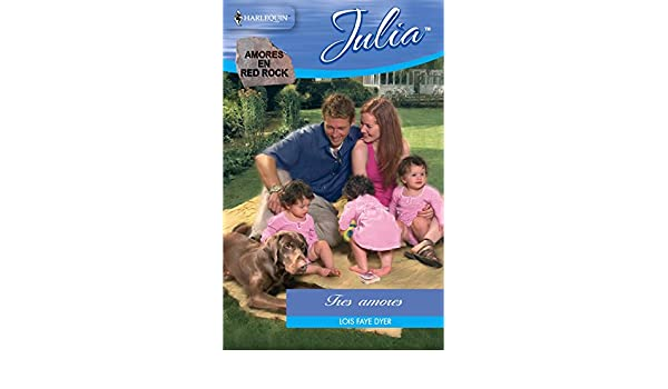 Tres amores: Amores en Red Rock (3) (Miniserie Julia) (Spanish Edition) - Kindle edition by Lois Faye Dyer. Literature & Fiction Kindle eBooks @ Amazon.com.