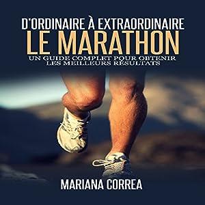 Le Marathon: D'ordinaire A Extraordinaire [The Marathon: From Ordinary to Extraordinary] Audiobook