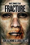 What Zombies Fear 4: Fracture